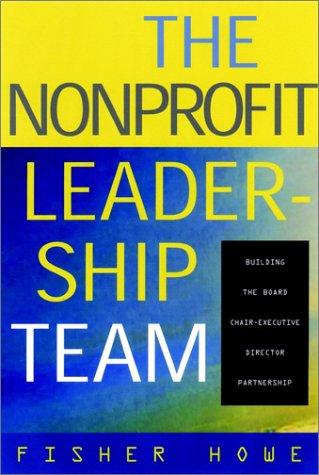 Nonprofit Leadership Team Building the Board-Executive Director Partnership  2003 edition cover