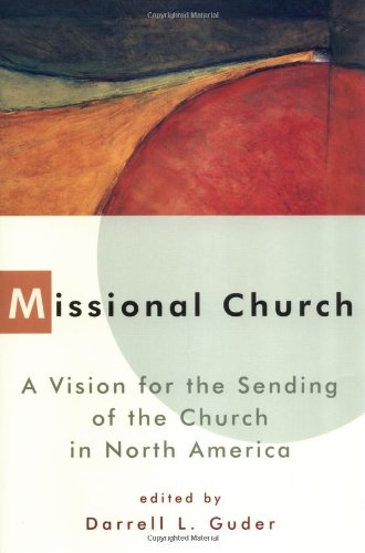 Missional Church A Vision for the Sending of the Church in North America  1998 edition cover