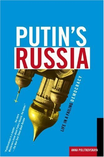 Putin's Russia Life in a Failing Democracy  2007 edition cover