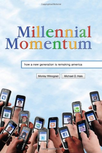 Millennial Momentum How a New Generation Is Remaking America  2011 edition cover