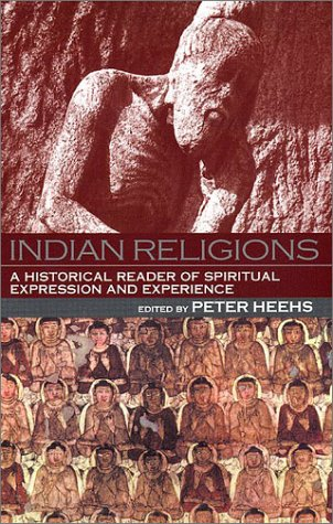 Indian Religions A Historical Reader of Spiritual Expression and Experience  2002 edition cover