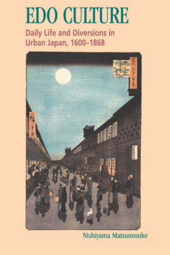 Edo Culture : Daily Life and Diversions in Urban Japan, 1600-1868 N/A edition cover