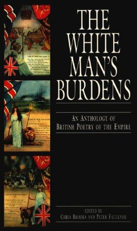 White Man's Burdens An Anthology of British Poetry of the Empire  1996 edition cover