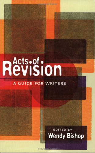 Acts of Revision A Guide for Writers  2004 edition cover