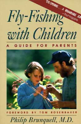 Fly-Fishing with Children A Guide for Parents Reprint 9780881503500 Front Cover