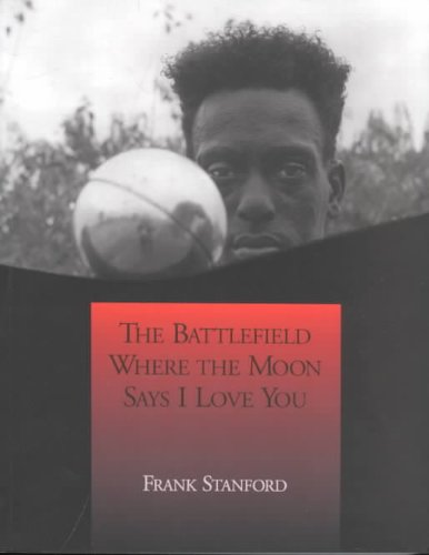 Battlefield Where the Moon Says I Love You  2nd 2000 (Reprint) edition cover