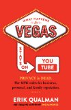 What Happens in Vegas Stays on YouTube Privacy Is Dead. the New Rules of Reputation  2014 9780991183500 Front Cover