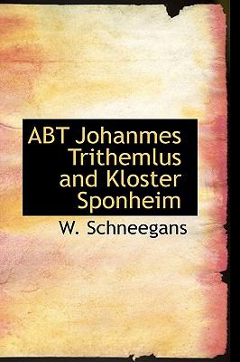 Abt Johanmes Trithemlus and Kloster Sponheim  N/A 9781116280500 Front Cover