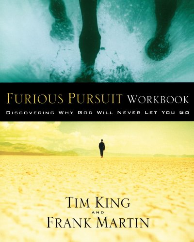 Furious Pursuit Workbook Discovering Why God Will Never Let You Go  2006 9781400071500 Front Cover