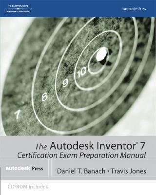 Autodesk Inventor 7 Certification Exam Preparation Manual   2003 9781401850500 Front Cover