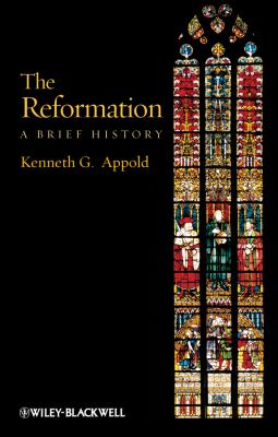 Reformation A Brief History  2011 edition cover