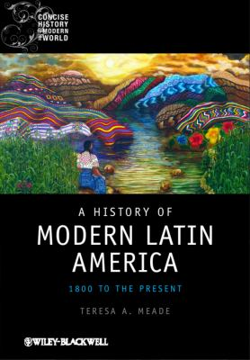 History of Modern Latin America 1800 to the Present  2010 9781405120500 Front Cover