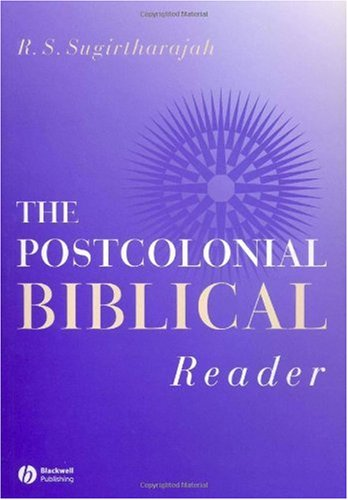 Postcolonial Biblical Reader   2005 (Revised) 9781405133500 Front Cover