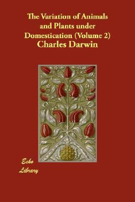 Variation of Animals and Plants under Domestication N/A 9781406842500 Front Cover