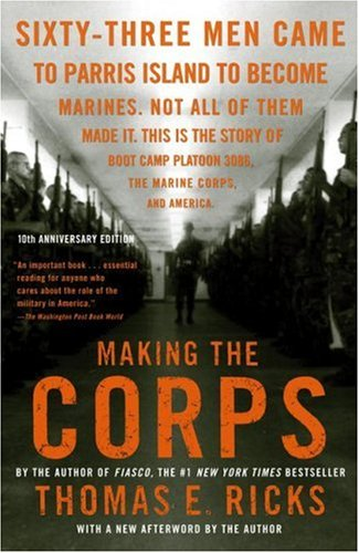 Making the Corps 10th Anniversary Edition with a New Afterword by the Author 10th 2007 (Anniversary) 9781416544500 Front Cover