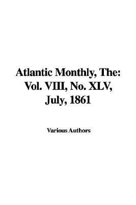 The Atlantic Monthly , No. Xlv, July, 1861: No. 45, July, 1861  2005 edition cover