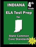 Indiana 4th Grade ELA Test Prep Common Core Learning Standards N/A 9781484116500 Front Cover