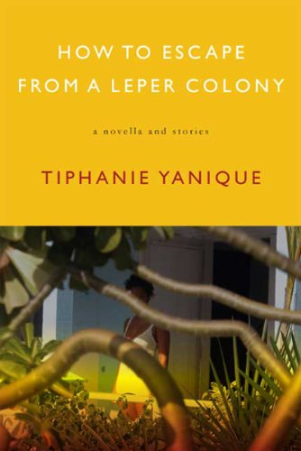 How to Escape from a Leper Colony A Novella and Stories  2011 edition cover