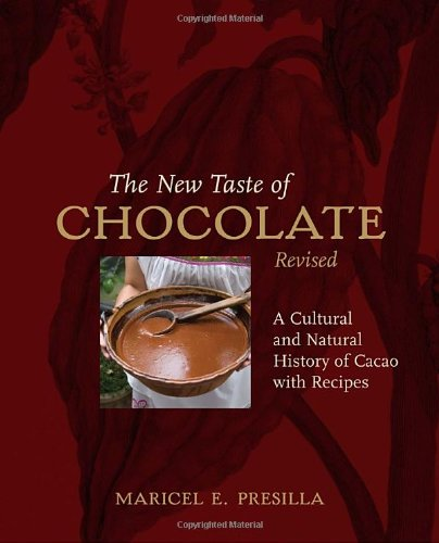 New Taste of Chocolate A Cultural and Natural History of Cacao with Recipes 2nd 2009 (Revised) edition cover