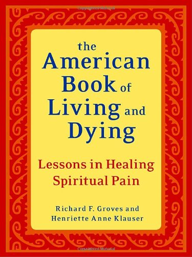 American Book of Living and Dying Lessons in Healing Spiritual Pain  2009 edition cover