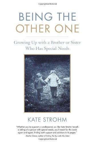 Being the Other One Growing up with a Brother or Sister Who Has Special Needs  2005 9781590301500 Front Cover