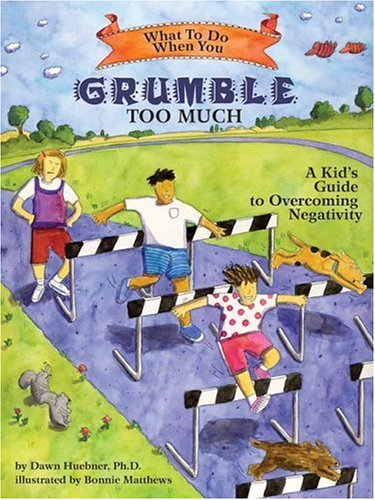 What to Do When You Grumble Too Much A Kid's Guide to Overcoming Negativity  2006 edition cover