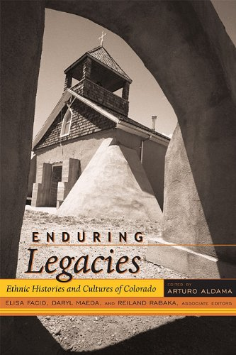 Enduring Legacies Ethnic Histories and Cultures of Colorado  2011 9781607320500 Front Cover