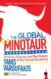 Global Minotaur America, Europe and the Future of the Global Economy 2nd 2013 (Revised) edition cover