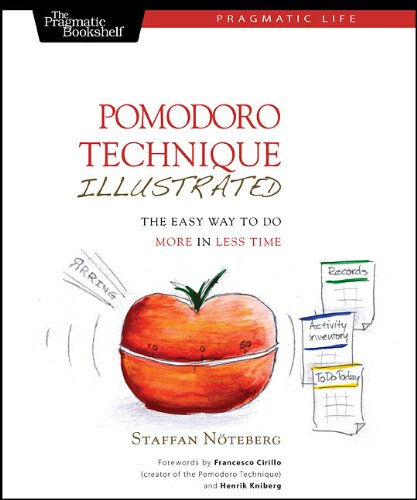 Pomodoro Technique Illustrated The Easy Way to Do More in Less Time  2010 9781934356500 Front Cover