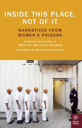 Inside This Place, Not of It Narratives from Women's Prisons  2011 9781936365500 Front Cover