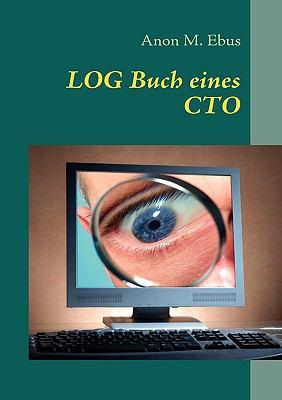 Log Buch Eines Cto  N/A 9783837040500 Front Cover