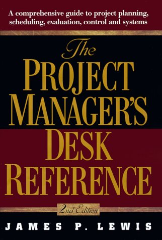 Project Manager's Desk Reference A Comprehensive Guide to Project Planning, Evaluation and Control 2nd 2000 (Revised) 9780071347501 Front Cover