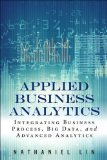 Applied Business Analytics Integrating Business Process, Big Data, and Advanced Analytics  2015 9780133481501 Front Cover