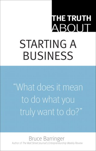 "Starting a Business ""What Does It Mean to Do What You Truly Want to Do?""  2009 9780137144501 Front Cover"