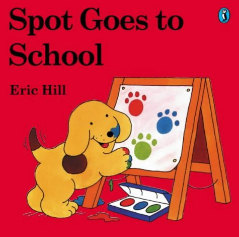 Spot Goes to School (Picture Puffin) N/A edition cover