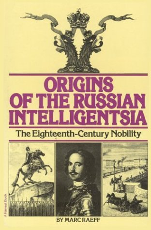 Origins of the Russian Intelligentsia The Eighteenth-Century Nobility  1966 edition cover