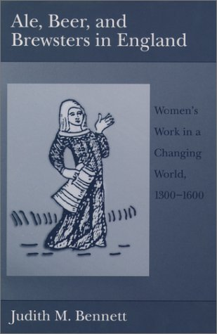 Ale, Beer, and Brewsters in England Women's Work in a Changing World, 1300-1600  1999 edition cover