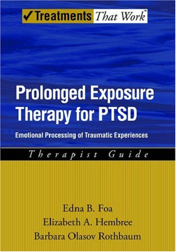 Prolonged Exposure Therapy for PTSD Emotional Processing of Traumatic Experiences Therapist Guide  2007 edition cover