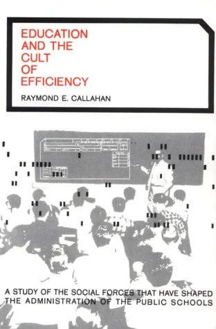 Education and the Cult of Efficiency  N/A 9780226091501 Front Cover