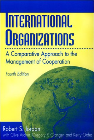 International Organizations A Comparative Approach to the Management of Cooperation 4th 2001 9780275965501 Front Cover