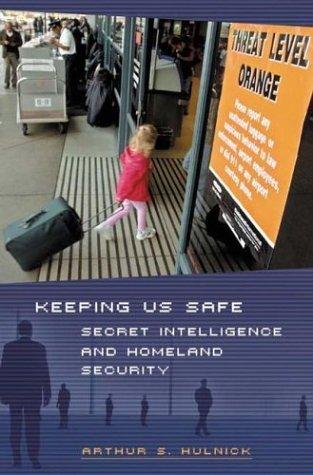Keeping Us Safe Secret Intelligence and Homeland Security  2004 9780275981501 Front Cover