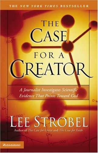 Case for a Creator A Journalist Investigates Scientific Evidence That Points Toward God  2005 edition cover