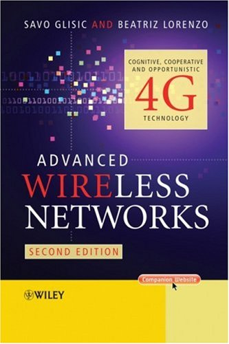 Advanced Wireless Networks Cognitive, Cooperative and Opportunistic 4G Technology 2nd 2009 9780470742501 Front Cover