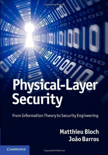 Physical-Layer Security From Information Theory to Security Engineering  2011 9780521516501 Front Cover