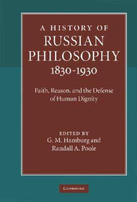 History of Russian Philosophy, 1830-1930 Faith, Reason, and the Defense of Human Dignity  2010 9780521884501 Front Cover