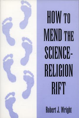 How to Mend the Science-Religion Rift  N/A 9780533160501 Front Cover