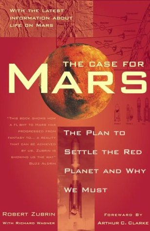 Case for Mars The Plan to Settle the Red Planet and Why We Must  1997 (Revised) edition cover