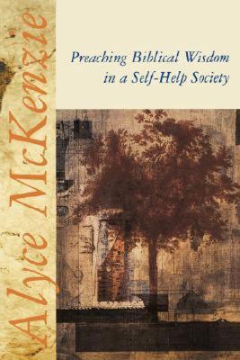 Preaching Biblical Wisdom in a Self-Help Society   2002 edition cover