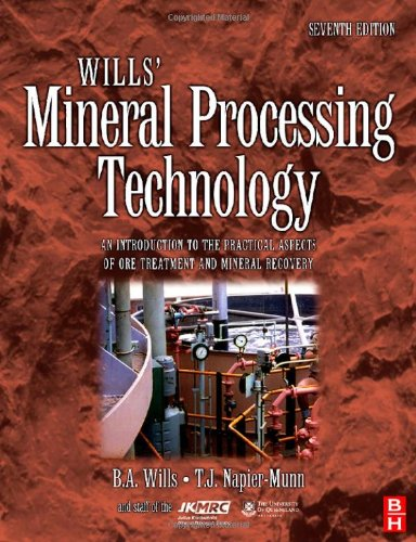 Wills' Mineral Processing Technology An Introduction to the Practical Aspects of Ore Treatment and Mineral Recovery 7th 2006 edition cover