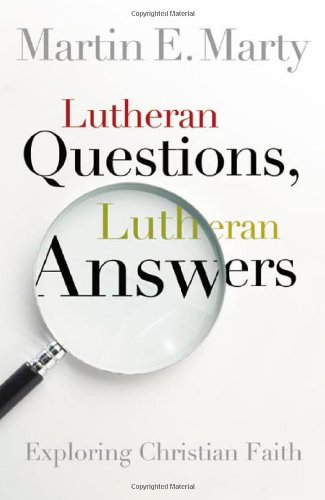 Lutheran Questions, Lutheran Answers Exploring Chrisitan Faith  2007 edition cover
